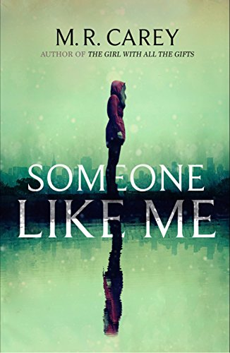 Someone Like Me  by M. R. Carey