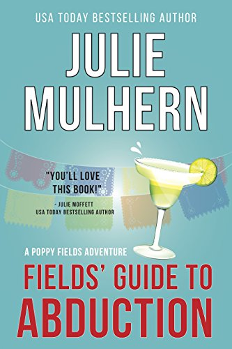 Fields' Guide to Abduction (The Poppy Fields Adventures Book 1)  by Julie Mulhern
