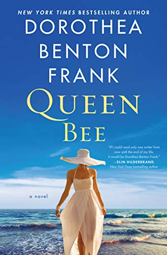 Queen Bee: A Novel  by Dorothea Benton Frank