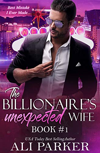 The Billionaire's Unexpected Wife by Ali Parker