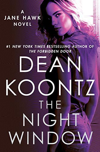 The Night Window: A Jane Hawk Novel  by Dean Koontz