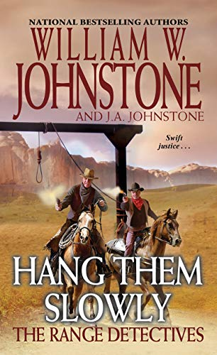 Hang Them Slowly (The Range Detectives Book 2)  by William W. Johnstone