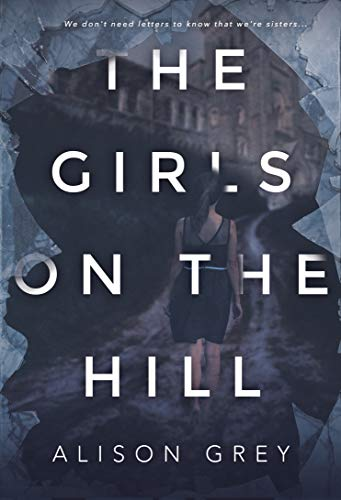 The Girls on the Hill  by Alison Claire Grey