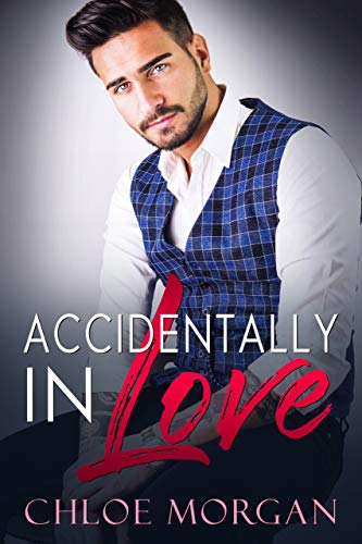 Accidentally In Love  by Chloe Morgan