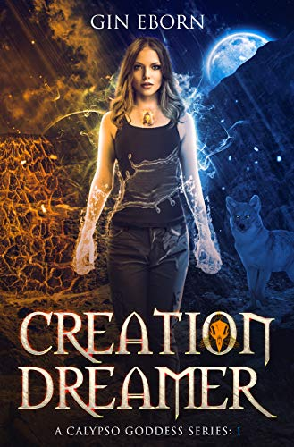 Creation Dreamer (A Calypso Goddess Series: 1) by Gin Eborn