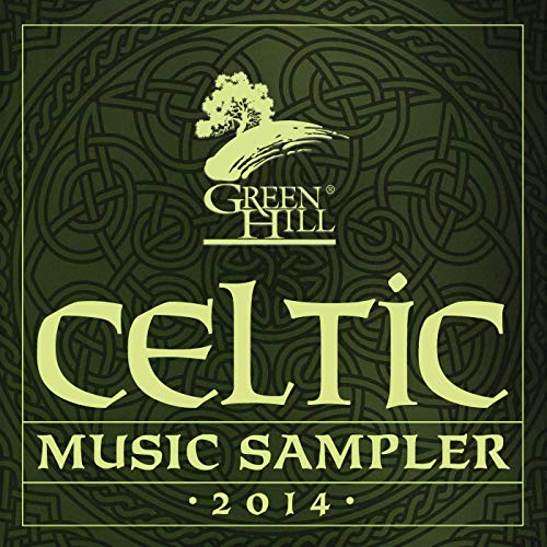 Green Hill Celtic Music Sampler 2014 by Various Artists