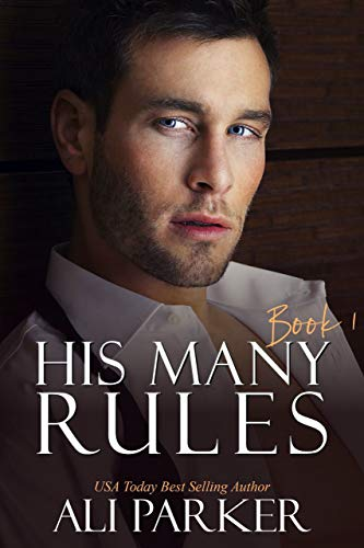 His Many Rules Book 1  by Ali Parker