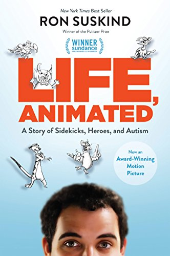 Life, Animated: A Story of Sidekicks, Heroes, and Autism | Now an Award Winning Motion Picture  by Ron Suskind