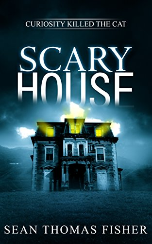 Scary House: A Haunting Ghost Novel Inspired by True Events  by Sean Thomas Fisher