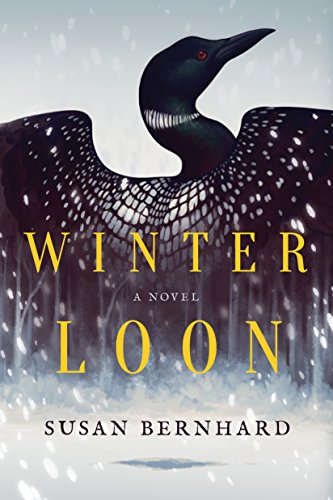Winter Loon: A Novel  by Susan Bernhard