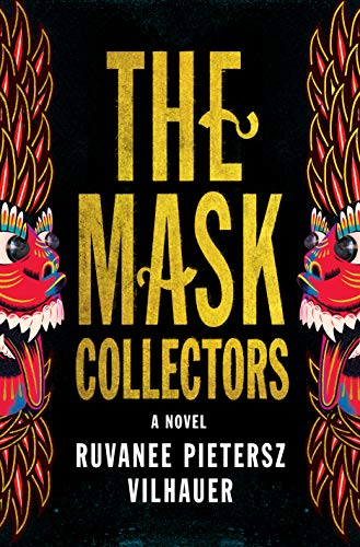 The Mask Collectors: A Novel  by Ruvanee Pietersz Vilhauer