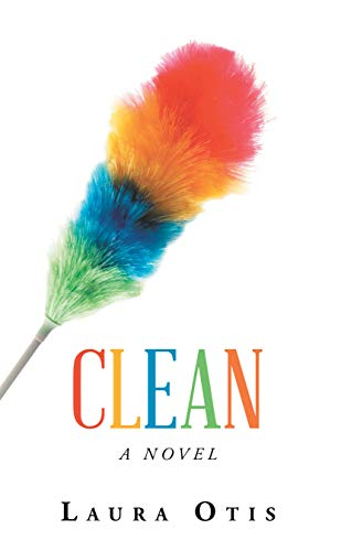 Clean: A Novel  by Laura Otis