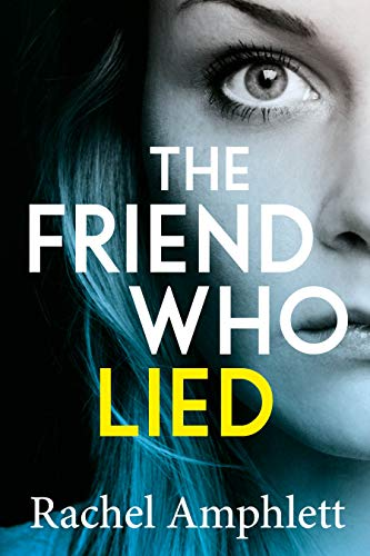 The Friend Who Lied by Rachel Amphlett