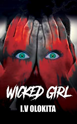 Wicked Girl by I. V. Olokita