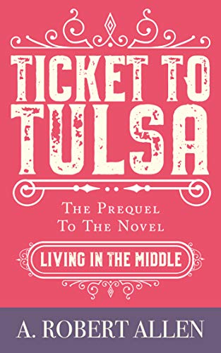 Ticket to Tulsa by A. Robert Allen