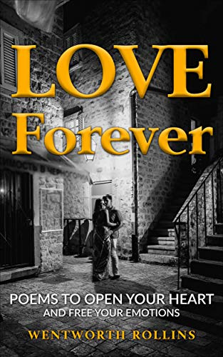 Love Forever by Wentworth Rollins