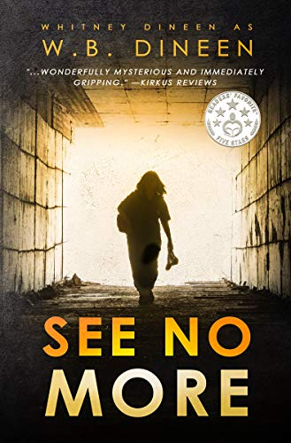 See No More  by Whitney Dineen