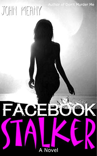 Facebook Stalker: Novel (A fast-paced thriller)  by John Meany