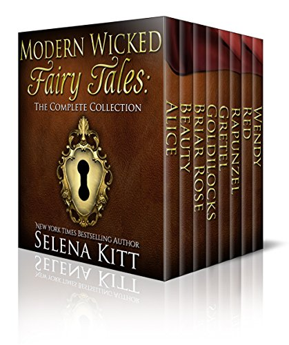 Modern Wicked Fairy Tales: Complete Collection by Selena Kitt