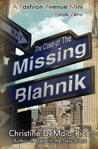 The Case of the Missing Blahnik (Fashion Avenue Minis Book 1)  by Christine DeMaio-Rice