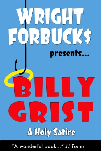 Billy Grist (A Satire)  by Wright Forbucks
