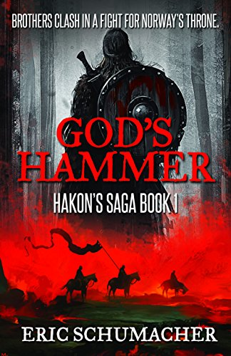 God's Hammer: A Viking Age Novel (Hakon's Saga Book 1)  by Eric Schumacher