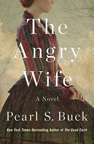 The Angry Wife: A Novel  by Pearl S. Buck