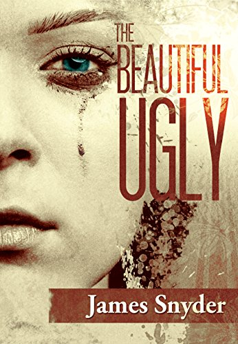 The Beautiful-Ugly  by James Snyder