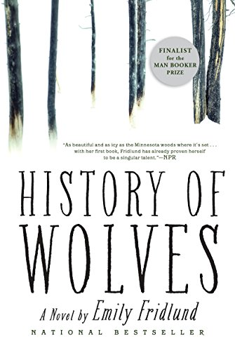 History of Wolves: A Novel  by Emily Fridlund