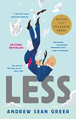 Less (Winner of the Pulitzer Prize): A Novel  by Andrew Sean Greer