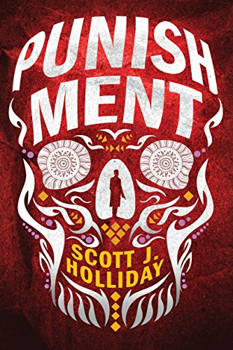 Punishment: A Thriller (Detective Barnes Book 1)  by Scott J. Holliday