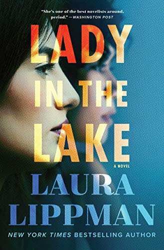 Lady in the Lake: A Novel  by Laura Lippman