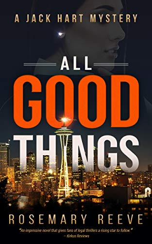 All Good Things: A Jack Hart Mystery (Jack Hart Mysteries Book 1)  by Rosemary Reeve