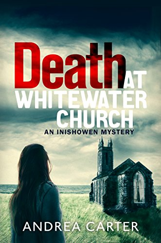 Death at Whitewater Church (An Inishowen Mystery Book 1)  by Andrea Carter