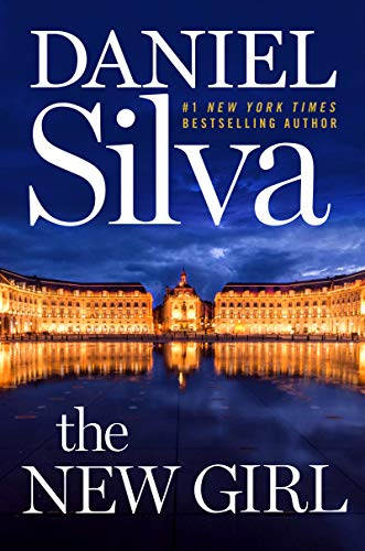 The New Girl: A Novel (Gabriel Allon Book 19)  by Daniel Silva