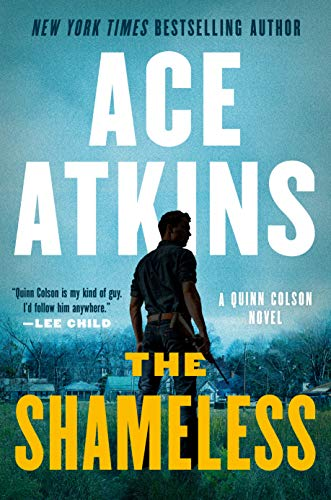 The Shameless (A Quinn Colson Novel Book 9)  by Ace Atkins