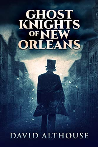 Ghost Knights Of New Orleans  by David Althouse