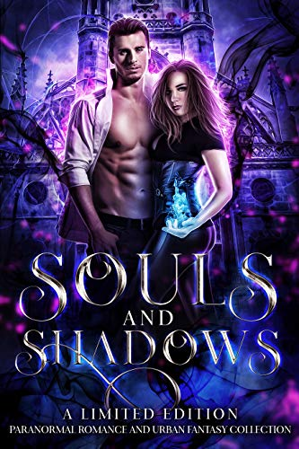 Souls and Shadows: A Limited Edition Paranormal Romance and Urban Fantasy Collection  by Various Authors