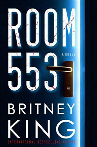 Room 553: A Psychological Thriller  by Britney King