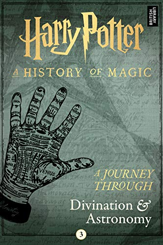 A Journey Through Divination and Astronomy (A Journey Through… Book 3)  by Pottermore Publishing