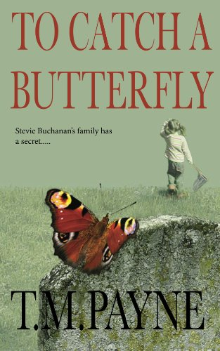 To Catch a Butterfly  by T. M. Payne