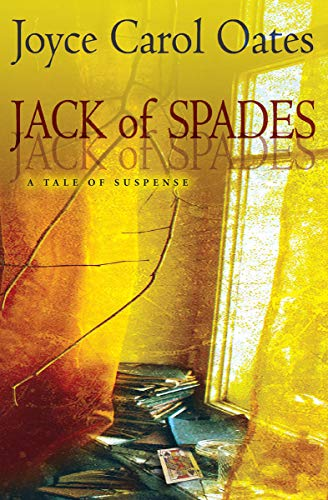 Jack of Spades: A Tale of Suspense  by Joyce Oates