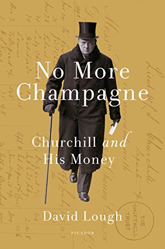 No More Champagne: Churchill and His Money  by David Lough