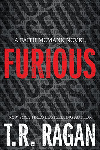 Furious (Faith McMann Trilogy Book 1)  by T.R. Ragan