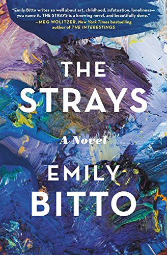The Strays: A Novel  by Emily Bitto