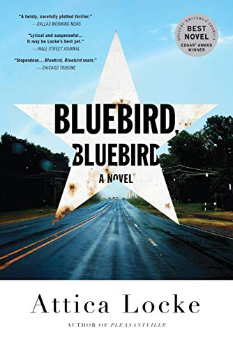 Bluebird, Bluebird (A Highway 59 Mystery Book 1)  by Attica Locke