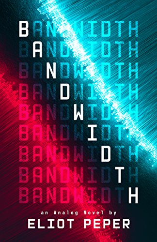 Bandwidth (An Analog Novel Book 1)  by Eliot Peper