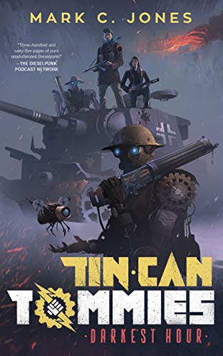 Tin Can Tommies: Darkest Hour  by Mark C. Jones