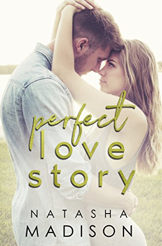 Perfect Love Story by Natasha Madison
