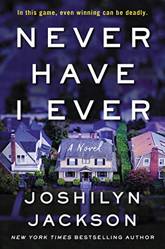 Never Have I Ever: A Novel  by Joshilyn Jackson